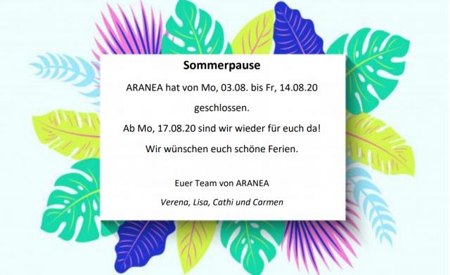 ARANEA Sommerpause